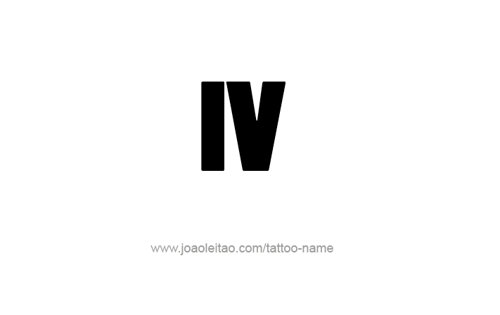 IV Roman Numeral Tattoo Designs - Tattoos with Names