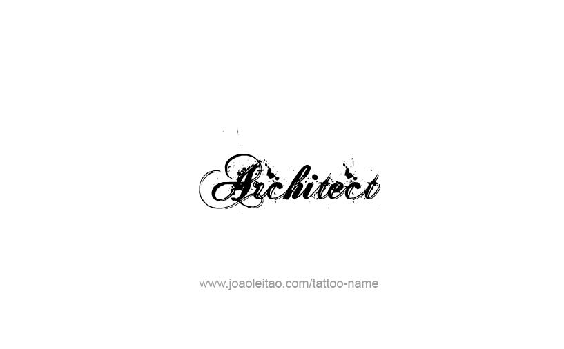 Tattoo Design Profession Name Architect