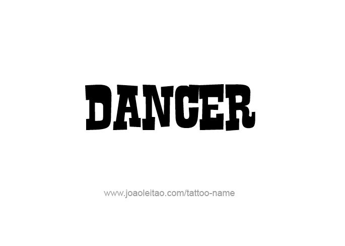 Tattoo Design Profession Name Dancer