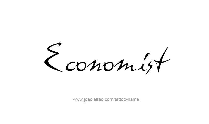 Tattoo Design Profession Name Economist