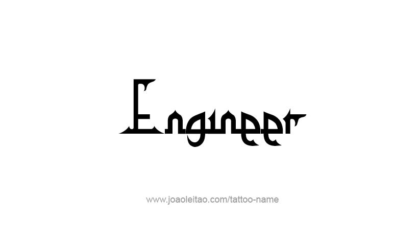 Tattoo Design Profession Name Engineer