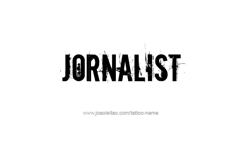 Tattoo Design Profession Name Jornalist