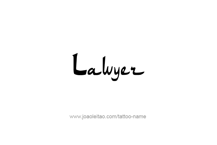 Tattoo Design Profession Name Lawyer
