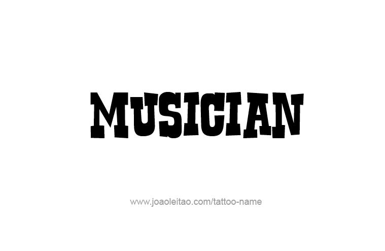 Tattoo Design Profession Name Musician