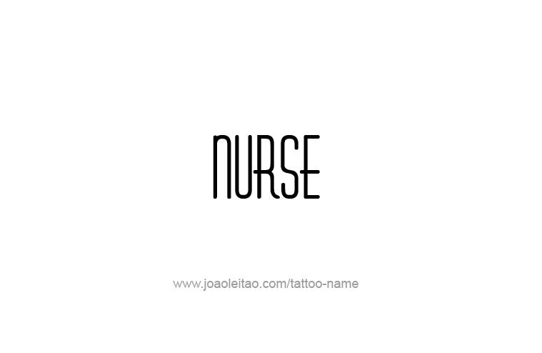Tattoo Design Profession Name Nurse