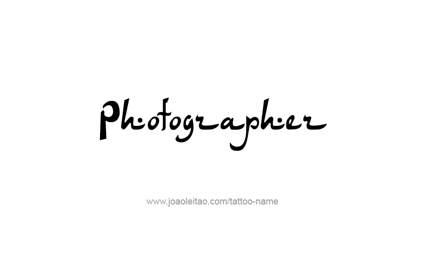 Tattoo Design Profession Name Photographer