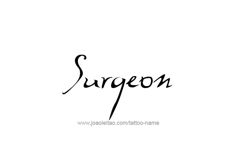 Tattoo Design Profession Name Surgeon