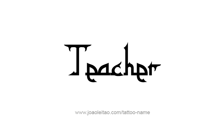 Tattoo Design Profession Name Teacher