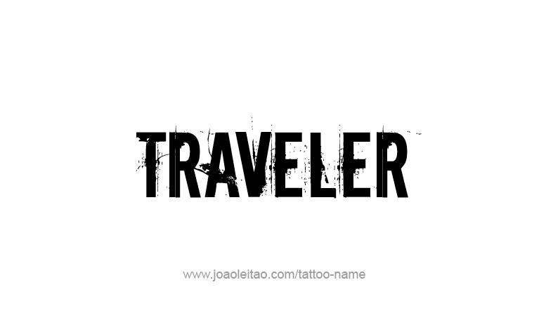 Tattoo Design Profession Name Traveler