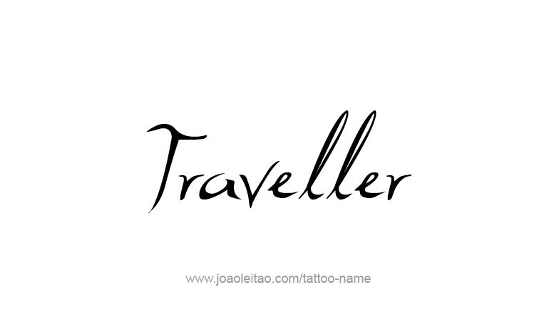 Tattoo Design Profession Name Traveller