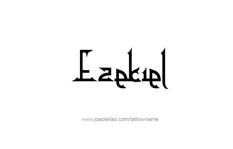 Tattoo Design Prophet Name Ezekiel