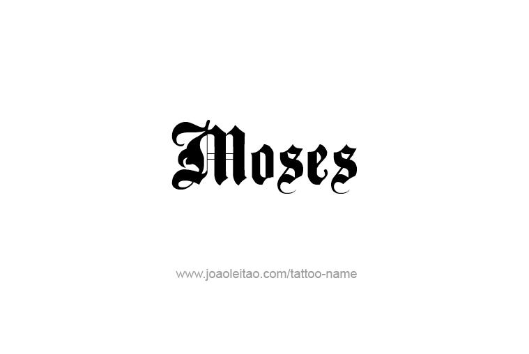 Tattoo Design Prophet Name Moses