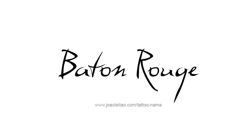 Baton Rouge USA Capital City Name Tattoo Designs - Tattoos with Names