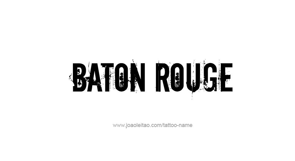 Tattoo Design USA Capital City Name Baton Rouge