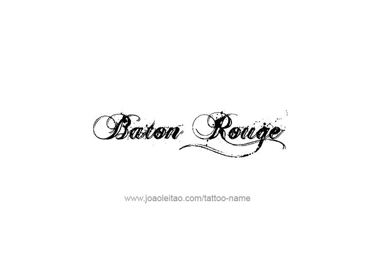 Baton Rouge USA Capital City Name Tattoo Designs - Page 4 of 5 ...
