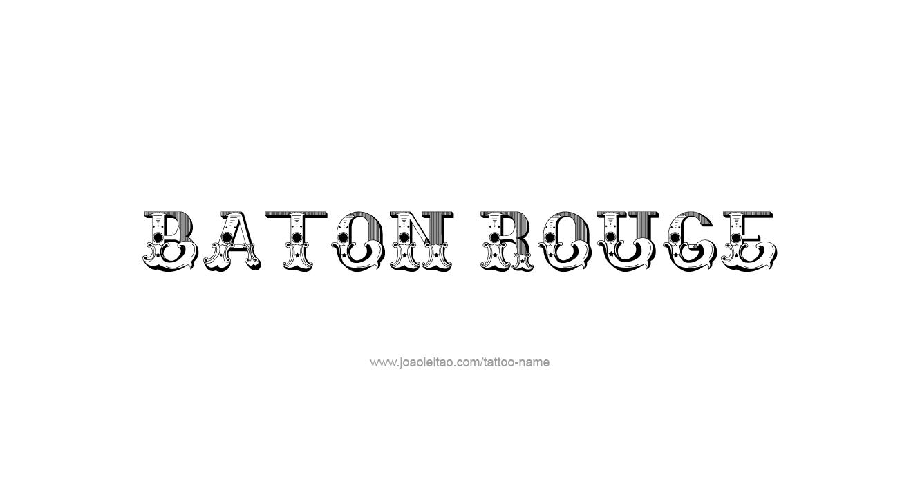 Baton Rouge USA Capital City Name Tattoo Designs - Page 5 of 5 ...