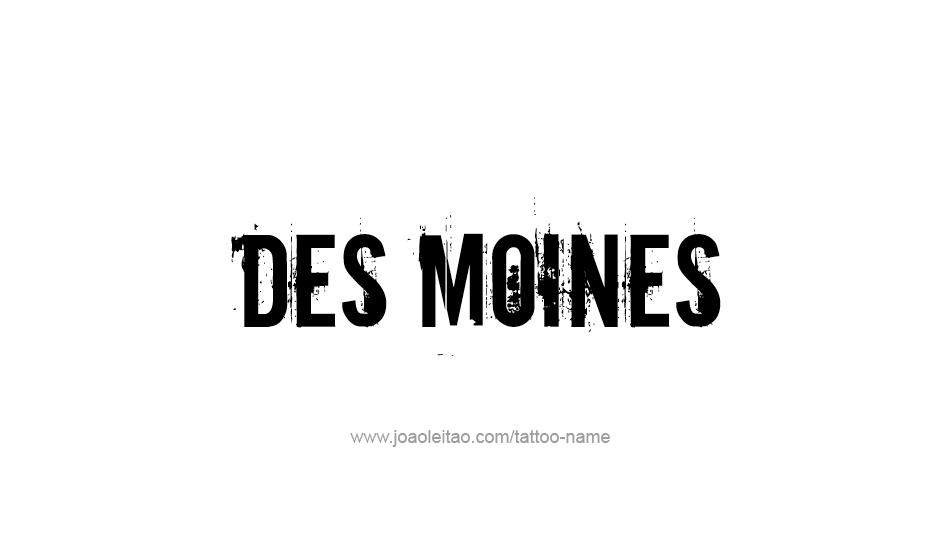 Tattoo Design USA Capital City Name Des Moines