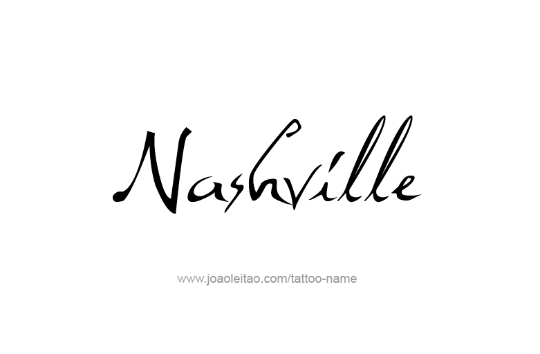 Nashville USA Capital City Name Tattoo Designs - Tattoos with Names