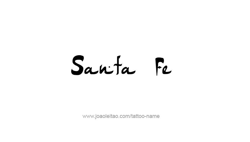 Tattoo Design USA Capital City Name Santa Fe