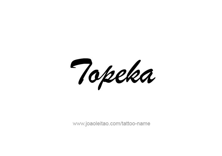Tattoo Design USA Capital City Name Topeka