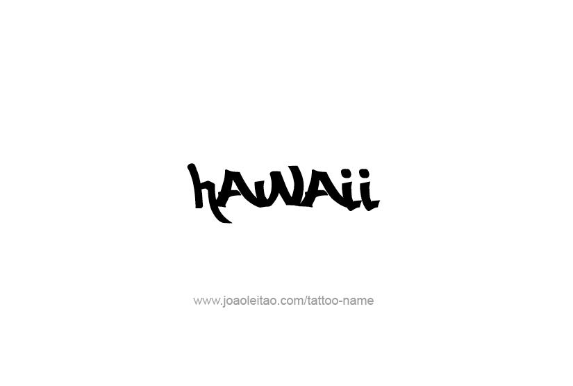 Tattoo Design USA State Name Hawaii