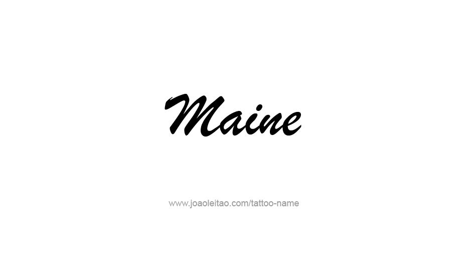 Tattoo Design USA State Name Maine