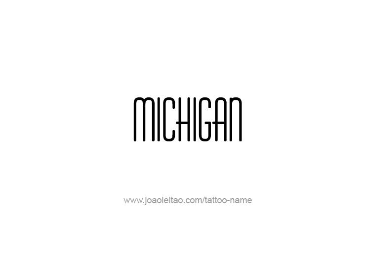 Tattoo Design USA State Name Michigan