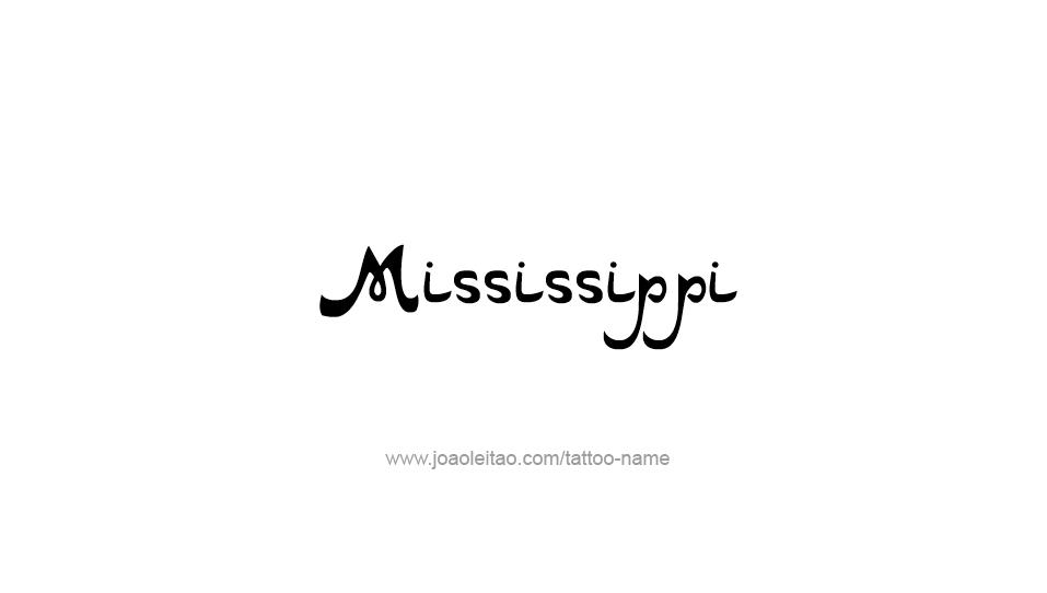 Tattoo Design USA State Name Mississippi