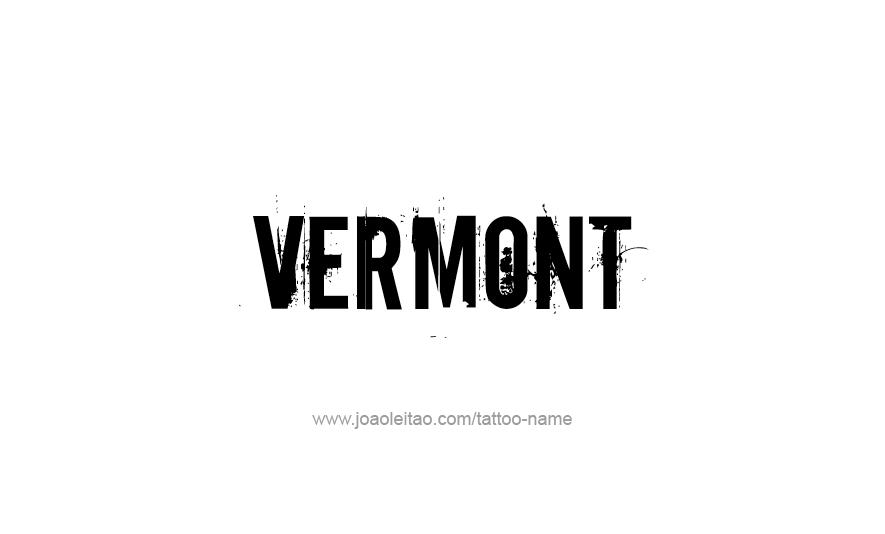 Tattoo Design USA State Name Vermont