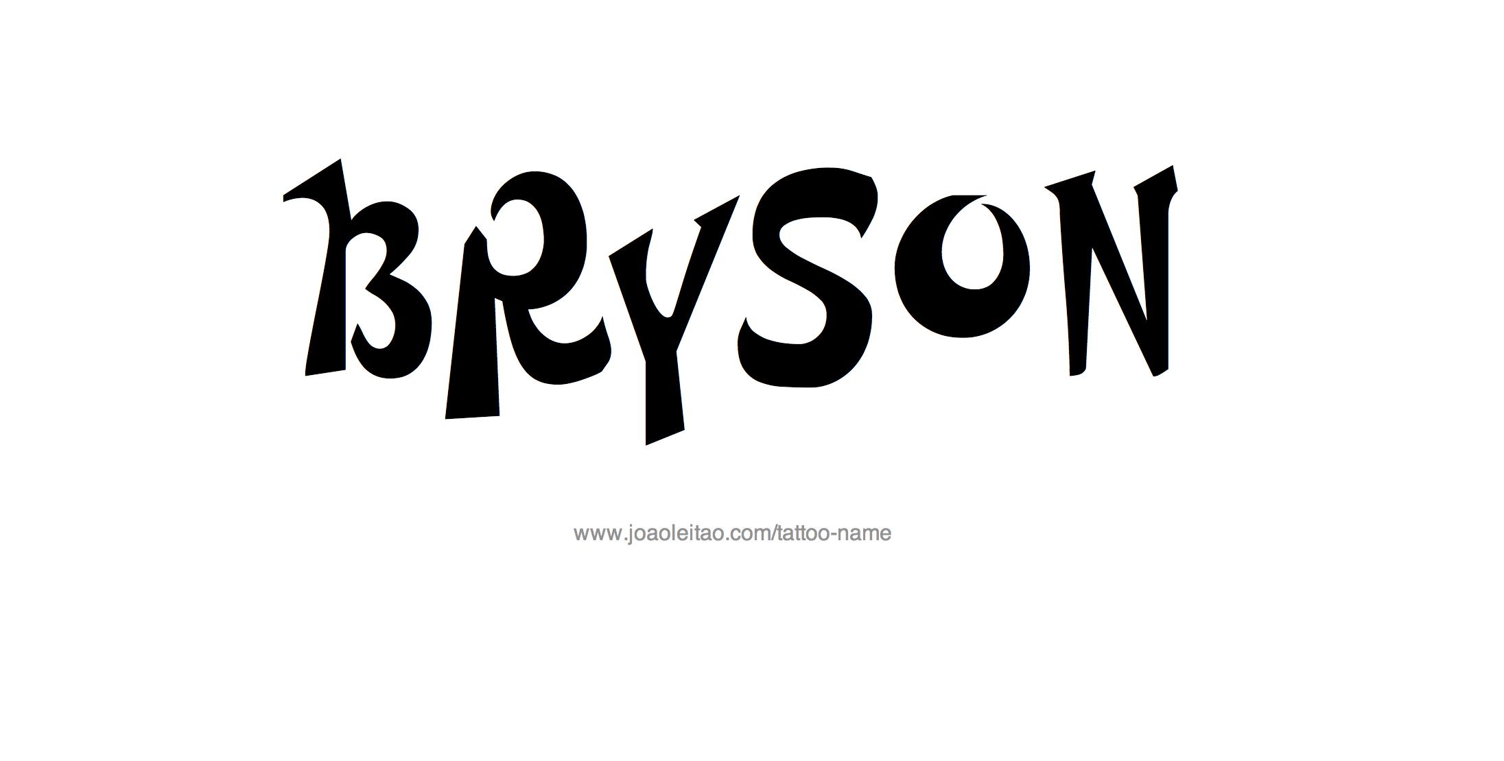 Tattoo Design Name Bryson