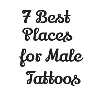 7 Best Places for Male Tattoos