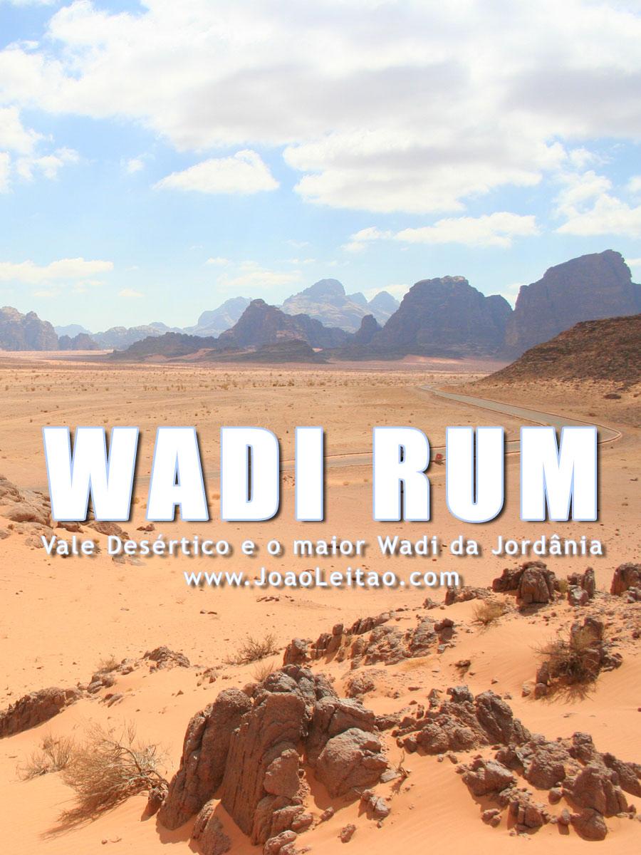 Wadi Rum é um Vale Desértico e o maior Wadi da Jordânia