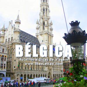 Visitar Bélgica – Roteiros e Dicas de Viagem