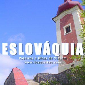 Visitar Eslováquia – Roteiros e Dicas de Viagem