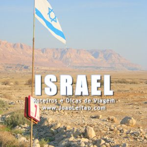 Visitar Israel – Roteiros e Dicas de Viagem