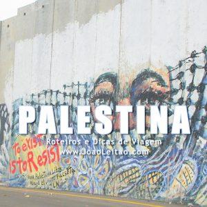 Visitar Palestina – Roteiros e Dicas de Viagem