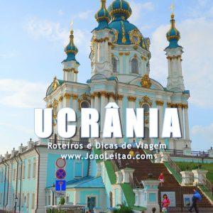 Visitar Ucrânia – Roteiros e Dicas de Viagem