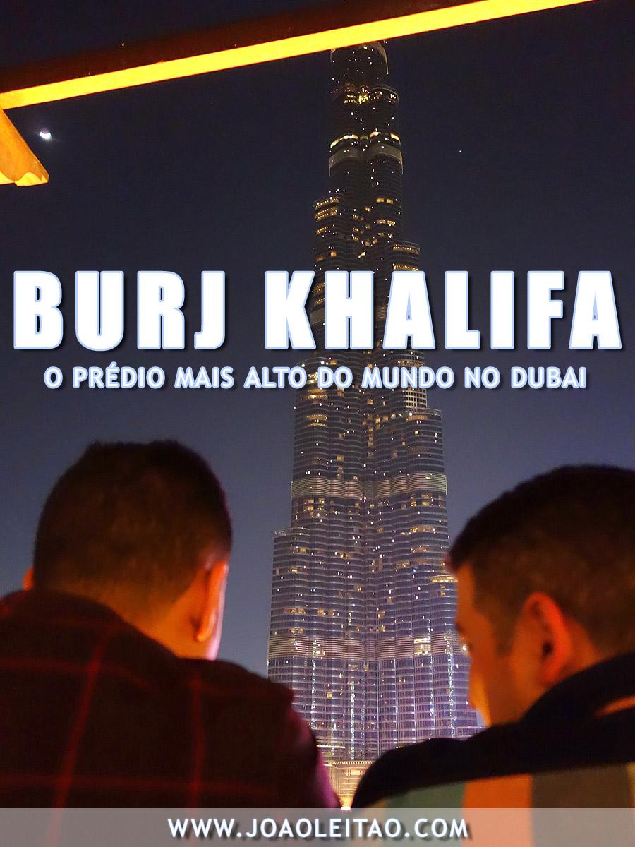 Burj Khalifa, visitar o prédio mais alto do mundo no Dubai