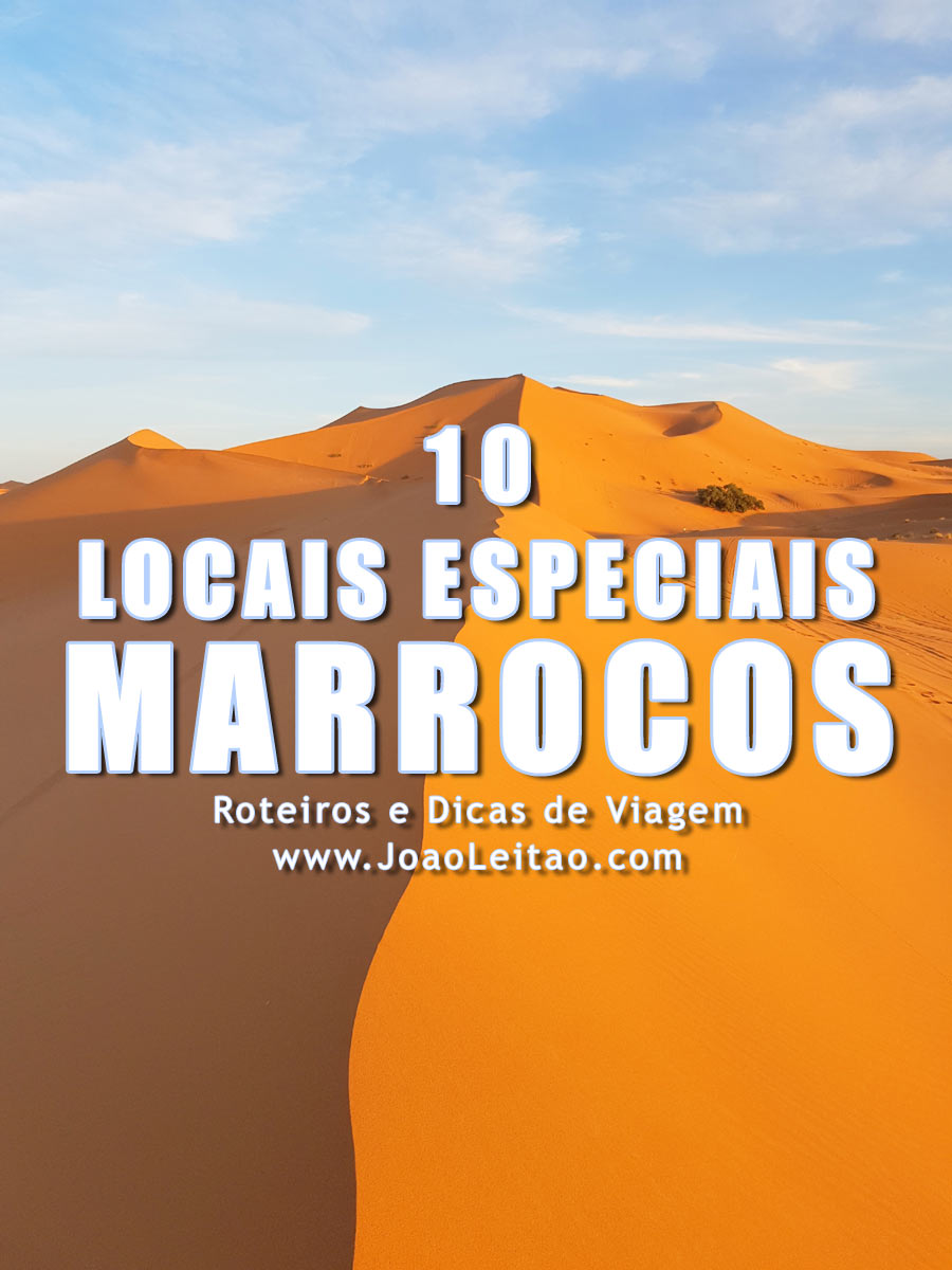 10 locais especiais para visitar em Marrocos