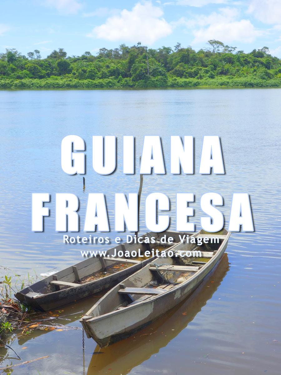 Visitar Guiana Francesa – Roteiros e Dicas de Viagem