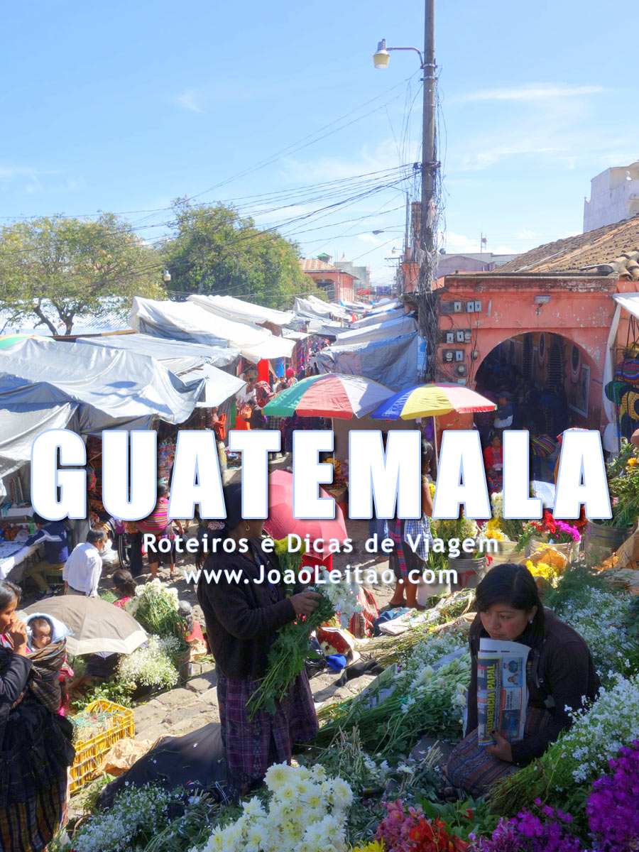 Visitar Guatemala – Roteiros e Dicas de Viagem