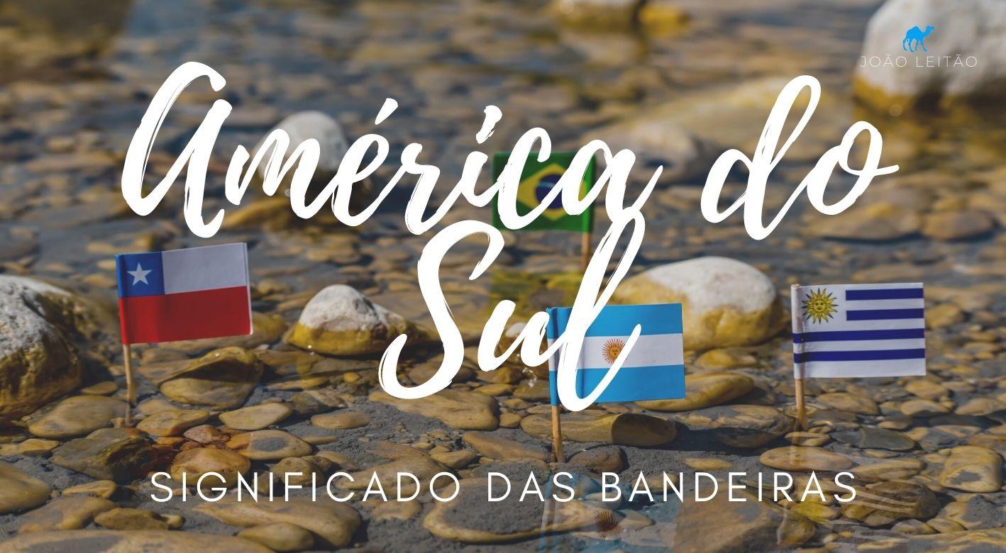 Significado das Bandeiras da América do Sul