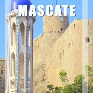 Visitar Mascate, Omã: Roteiro e Guia Prático de Viagem