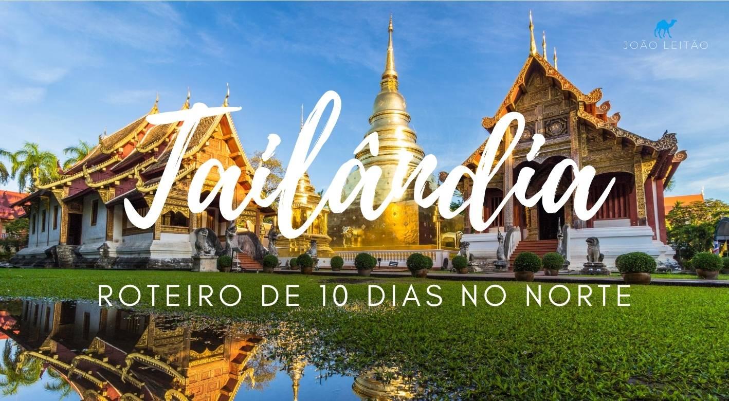 Tailandia Roteiro de 10 Dias no Norte