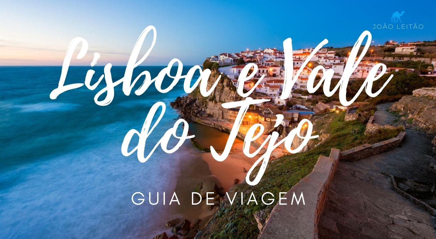 O que fazer em Lisboa e Vale do Tejo