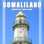 Backpacking Travel Guide to Visit Somaliland