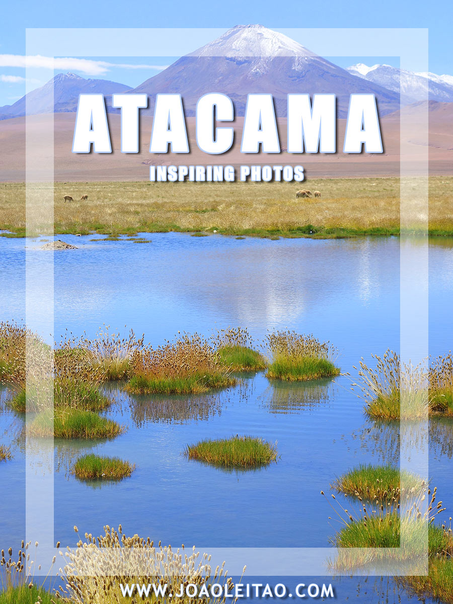 Inspiring Photos of Atacama Desert, northern Chile
