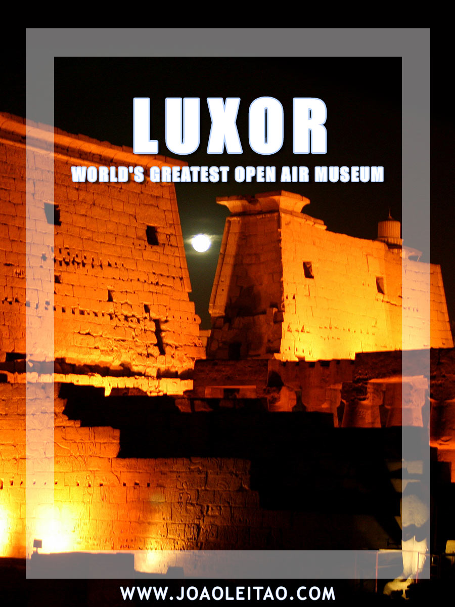 Luxor the World's greatest open air Museum - Egypt