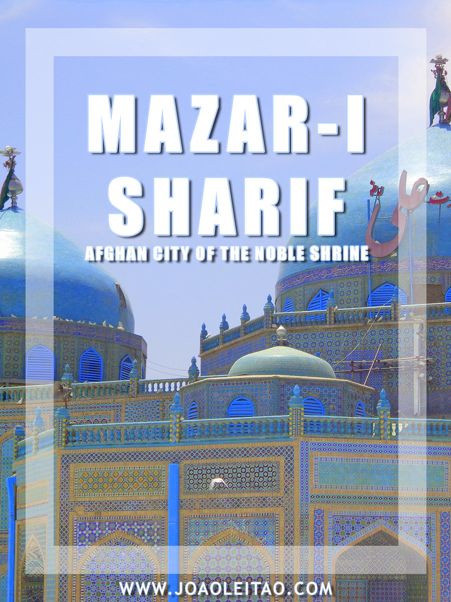 Mazar-i-Sharif - Afghan city of the Noble Shrine
