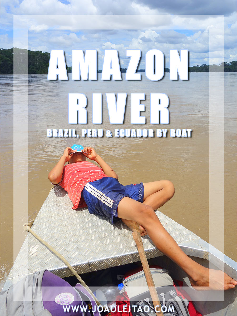 550 hours on Amazon River: Brazil, Peru & Ecuador by boat